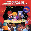 1989 - Project A-Ko: Vs : Project A-KO Final Concert - Pony Canyon PCCG-00006 [japon]