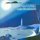 Pochette : 1999 - Cabo do Mundo - Warner Music Spain WEA 3984 26342 2 [espagne]